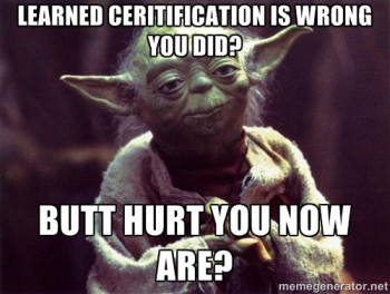 Yeah, But He's Not Certified in That….