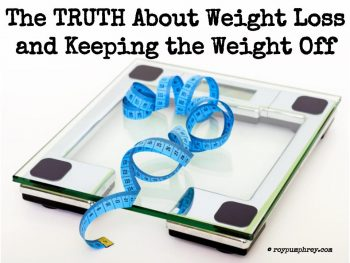 The Truth About Weight Loss and Maintenance….